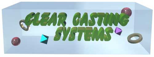 Clear Casting Systems